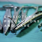 Episiotomy : Precautions and Care