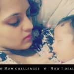 Guest Post-5 Real New Mom challenges and how I dealt with them