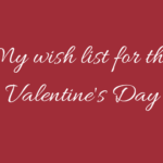 This Valentine's Day, I do not want flowers or gifts