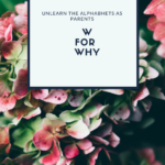 W for Why : The Power of Asking Why !